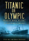 Titanic or Olympic: Which Ship Sank? - Bruce Beveridge, Steve Hall