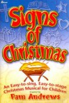 Signs of Christmas: An Easy-To-Sing, Easy-To-Stage Christmas Musical for Children - Pam Andrews