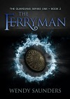The Ferryman (The Guardians Series 1 Book 2) - Wendy Saunders