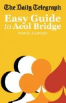 The Daily Telegraph Easy Guide to Acol Bridge - Patrick Jourdain