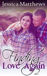 Finding Love Again: 2 - Jessica Matthews
