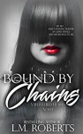 Bound by Chains: A Dark Erotic Romance (Shattered Hearts Trilogy Book 2) - Mitzi Pummer Carroll, Mae's Wicked Grafix, Mosner Nichols Marisa, Brenda Wright, Julian L. Roberts Jr.