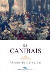 Os Canibais - Álvaro do Carvalhal
