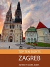Top Ten Sights: Zagreb - Mark Jones