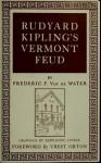 Rudyard Kipling's Vermont Feud - Frederic Franklyn Van De Water, Vrest Orton, Bernadine Custer
