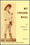 My Friend Will - Charles F. Lummis