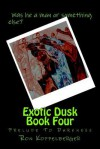 Exotic Dusk Book Four: Prelude to Darkness - Ron W. Koppelberger Jr.