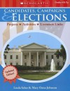 Candidates, Campaigns & Elections: Projects * Activities * Literature Links - Linda Scher, Mary Johnson