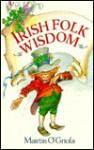 Irish Folk Wisdom - Mairtin O'Griofa
