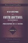 Système des contradictions économiques, ou Philosophie de la misère (Tome 1) - Pierre-Joseph Proudhon