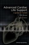 Advanced Cardiac Life Support: A Guide for Nurses - Philip Jevon