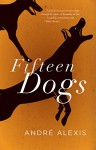 Fifteen Dogs - André Alexis
