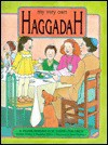 My Very Own Haggadah - Madeline Wikler, Chaya M. Burstein