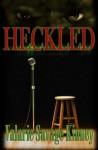 Heckled - Valarie Savage Kinney, Wicked Muse Productions, Leanore Elliott