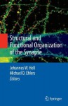 Structural and Functional Organization of the Synapse - Johannes W. Hell