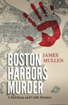 Boston Harbors Murder - James Mullen