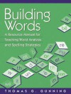 Building Words: A Resource Manual for Teaching Word Analysis and Spelling Strategies - Thomas G. Gunning