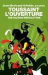The Haitian Revolution - Toussaint L'Ouverture, Nick Nesbitt, Jean-Bertrand Aristide