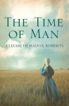 The Time of Man - Elizabeth Madox Roberts