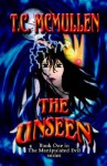 The Unseen - T.C. McMullen