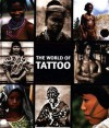 The World of Tattoo: An Illustrated History - Maarten Hesselt van Dinter