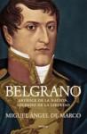 Belgrano (Spanish Edition) - Miguel Ángel De Marco