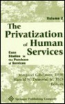 The Privatization of Human Services: Case Studies in the Purchase of Services, Volume 2 - Margaret Gibelman, Harold W., Jr. Demone