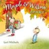 Maple & Willow Apart - Lori Nichols, Lori Nichols