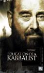 Education of a Kabbalist - Philip S. Berg, Philip S. Berg