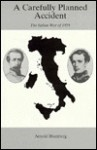 A Carefully Planned Accident: The Italian War of 1859 - Arnold Blumberg