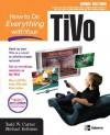How to Do Everything with Your TiVo - Evan Young, Michael Bellomo, Evan Young