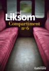 Compartiment n°6 - Rosa Liksom, Anne Colin du Terrail