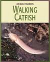 Walking Catfish - Susan H. Gray