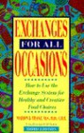 Exchanges for All Occasions: How to Use the Exchange System for Healthy and Creative Food Choices - Marion J. Franz