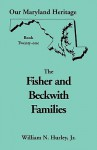 Our Maryland Heritage, Book 21: Fisher and Beckwith Families of Montgomery County, Maryland - William N. Hurley Jr.