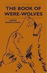Book Of Werewolves - Sabine Baring-Gould