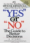 """Yes or """"No"""": The Guide to Better Decisions Reprint edition by Johnson, Spencer, M.D. (1993) Paperback - Spencer, M.D. Johnson"""