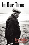 In Our Time - Eric Hoffer