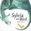 Sylvia and Bird - Catherine Rayner