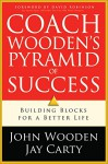 Coach Wooden's Pyramid of Success - John Wooden, Jay Carty, David Robinson