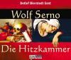 Die Hitzkammer. 5 CDs - Wolf Serno, Detlef Bierstedt