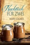 Nachtisch für Zwei - Mary Calmes, A. D. Ferencz