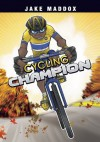 Jake Maddox: Cycling Champion (Jake Maddox Sports Stories) - Jake Maddox, Eduardo García
