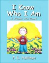 I Know Who I Am (A Better Me Book Book 4) - P.K. Hallinan