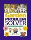 Jerry Baker's Flower Garden Problem Solver: 786 Fast Fixes for Your Favorite Flowers - Jerry Baker