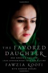 The Favored Daughter: One Woman's Fight to Lead Afghanistan into the Future - Fawzia Koofi, Nadene Ghouri
