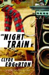 The Night Train - Clyde Edgerton