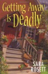 Getting Away is Deadly - Sara Rosett