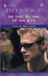 In The Blink Of An Eye (Intrigue, 651) - Julie Miller