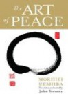 The Art of Peace - Morihei Ueshiba, John Stevens